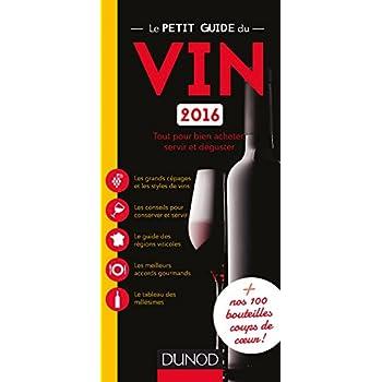 Le petit guide du vin 2016 - Tout pour bien acheter, servir et déguster