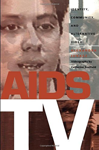 AIDS TV: Identity, Community and Alternative Video (Console-Ing Passions: Television and Cultural Power (Paperback)) by Alexandra Juhasz (1995-06-01)