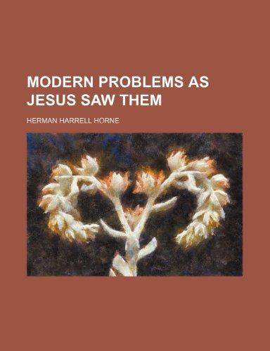 Modern problems as Jesus saw them