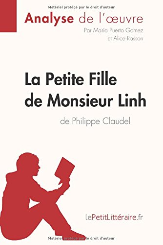 La Petite Fille de Monsieur Linh de Philippe Claudel (Analyse de l'oeuvre): Comprendre la littrature avec lePetitLittraire.fr