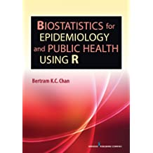 Biostatistics for Epidemiology and Public Health Using R