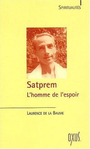 Sat Prem, l'homme de l'espoir de Laurence de La Baume (2 octobre 2003) Broch