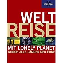 Lonely Planet Weltreise - Mit Lonely Planet durch alle Länder der Erde