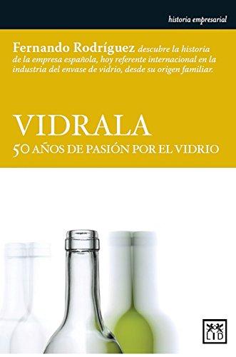 Vidrala: 50 Años De Pasión Por El Vidrio