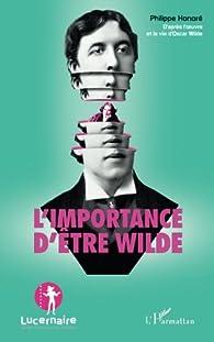 L'importance d'etre Wilde par Philippe Honoré