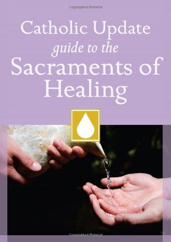 Catholic Update Guide to the Sacraments of Healing (Catholic Update Guides) (2012-08-14)