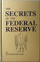 Secrets of the Federal Reserve: The London Connection by Eustace. Mullins (1991-08-02)