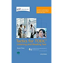 Tactics for TOEIC® Listening and Reading Test: Pack: Authorized by ETS, this course will help develop the necessary skills to do well in the TOEIC® ... for TOEIC (R) Listening and Reading Test)