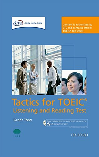 Tactics for TOEIC® Listening and Reading Test: Tactics for Test of English for International Communication. Listening and Reading Test Pack: Listening ... Tests (Preparation Course for TOEIC Test) por Grant Trew