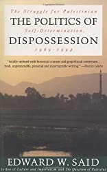 [The Politics of Dispossession: The Struggle for Palestinian Self-Determination, 1969-1994] [By: W Said, Edward] [May, 1995]