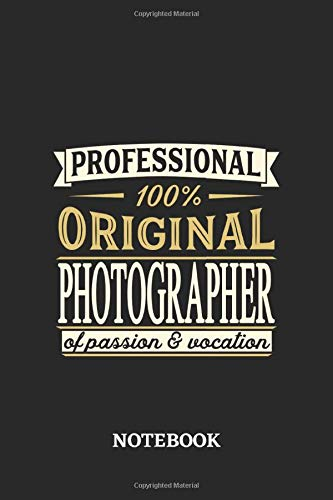Professional Original Photographer Notebook of Passion and Vocation: 6x9 inches - 110 blank numbered pages • Perfect Office Job Utility • Gift, Present Idea