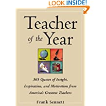 Teacher of the Year: 365 Quotes of Insight, Inspiration and Motivation from America's Greatest Teachers