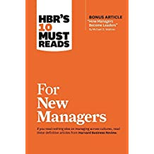 HBR's 10 Must Reads for New Managers: Bonus Article--How Managers Become Leaders by Michael D. Watkins