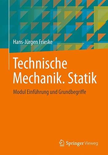 Technische Mechanik. Statik: Modul Einführung und Grundbegriffe