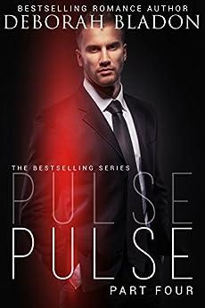 Pulse - Part Four (The Pulse Series Book 4) (English Edition) par [Bladon, Deborah]
