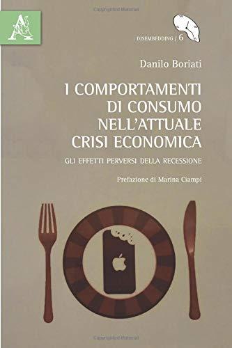 I comportamenti di consumo nell'attuale crisi economica. Gli effetti perversi della recessione