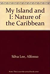 My Island and I: Nature of the Caribbean