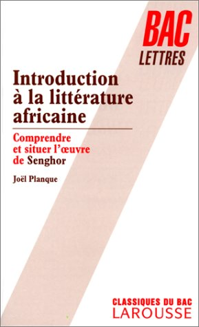 introduction-a-la-litterature-africaine-comprendre-et-situer-l-39-oeuvre-de-senghor