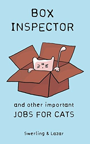 Box Inspector and other Important Jobs for Cats por Ralph Lazar