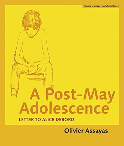A Post-May Adolescence: Letter to Alice Debord (Austrian Film Museum Books) by Olivier Assayas (2012-07-03)