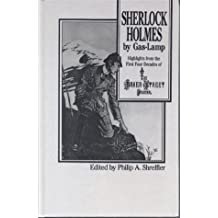 Sherlock Holmes by Gas Lamp: Highlights from the First Four Decades of the Baker Street Journal (Fordham University Press)