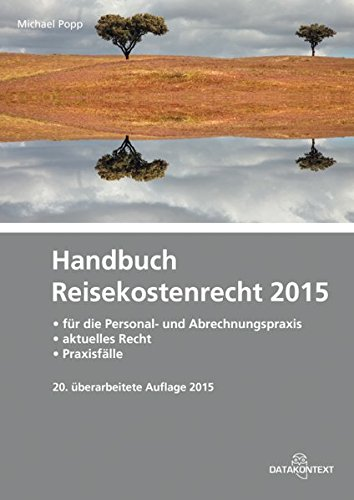 Handbuch Reisekostenrecht 2015: für die Personal- und Abrechnungspraxis - aktuelles Recht - Praxisfälle