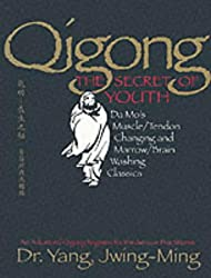 Qigong, the Secret of Youth: Da Mo's Muscle/tendon and Marrow/brain Washing Classics