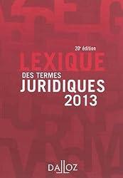 Lexique des termes juridiques 2013 - 20e éd.: Lexiques