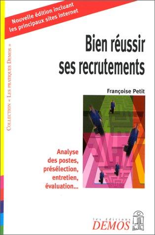 Bien réussir ses recrutements, nouvelle édition par Françoise Petit