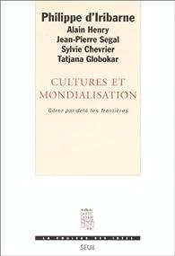 Cultures et mondialisation. Gérer par-delà les frontières par Philippe d'Iribarne