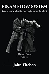 Pinan Flow System: Heian / Pinan Godan: karate kata application for beginner to black belt: Volume 4