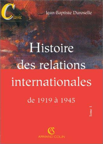 Histoire des relations internationales de 1919 à 1945 Tome 1