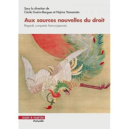 Aux sources nouvelles du droit: Regards comparés franco-japonais