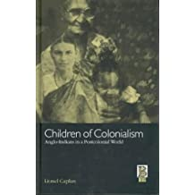 Children of Colonialism: Anglo-Indians in a Postcolonial World