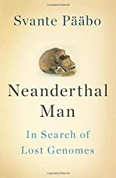 Neanderthal Man by Paabo, Svante (2012) Hardcover