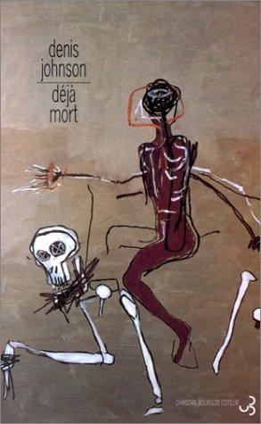 Déjà mort par Denis Johnson