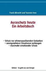 Auraschutz heute: Ein Arbeitsbuch