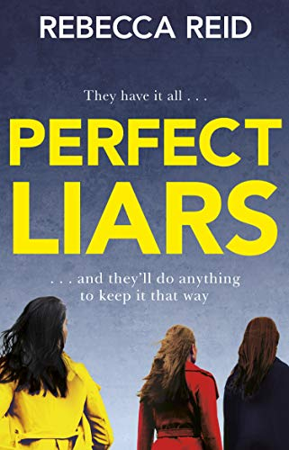 Perfect Liars: Perfect for fans of HBO's hit TV series Big Little Lies (English Edition) por Rebecca Reid
