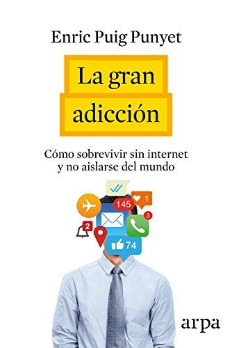 La gran adicción por Enric Puig Punyet