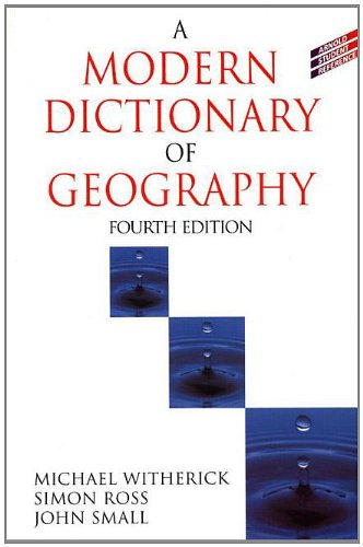 A Modern Dictionary of Geography, 4Ed (Student Reference)