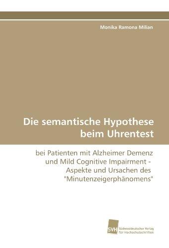 Die semantische Hypothese beim Uhrentest: bei Patienten mit Alzheimer Demenz und Mild Cognitive Impairment - Aspekte und Ursachen des Minutenzeigerphänomens
