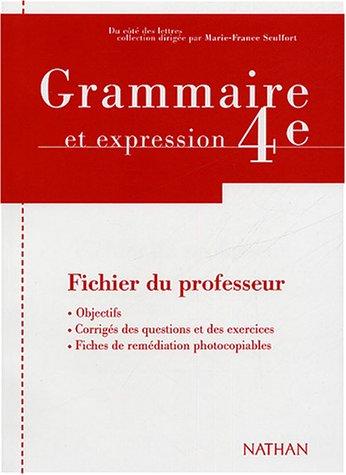 Grammaire et expression 4e : Fichier du professeur