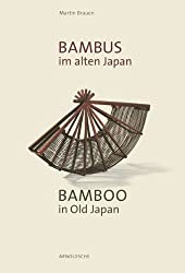 Bamboo in Old Japan: Art and Culture on the Threshold to Modernity