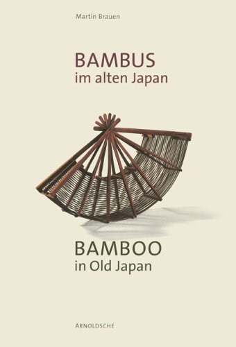 Bamboo in Old Japan: Art and Culture on the Threshold to Modernity por Patrizia Jirka-Schmidt