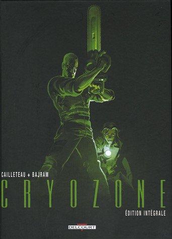 Cryozone : Edition intégrale par Thierry Cailleteau, Denis Bajram