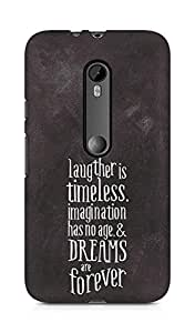 AMEZ laughter is timeless imagination has no age and dreams are forever Back Cover For Motorola Moto G3