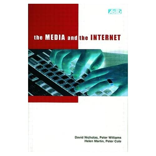 The Media and the Internet (British Library Research & Innovation Centre Report) by Peter Cole (1999-01-01)