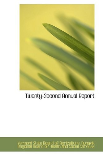 Twenty-Second Annual Report by Vermont State Board of Agriculture (2009-05-20)