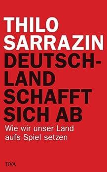 deutschland-schafft-sich-ab-wie-wir-unser-land-aufs-spiel-setzen