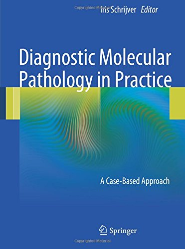Diagnostic Molecular Pathology in Practice: A Case-Based Approach